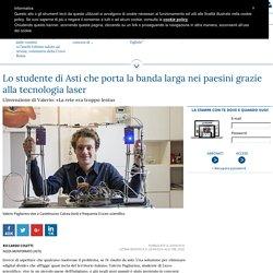 Lo studente di Asti che porta la banda larga nei paesini grazie alla tecnologia laser