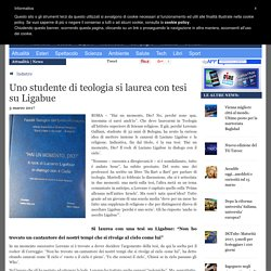 Uno studente di teologia si laurea con tesi su Ligabue
