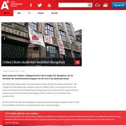 [Video] Boze studenten bezetten Bungehuis