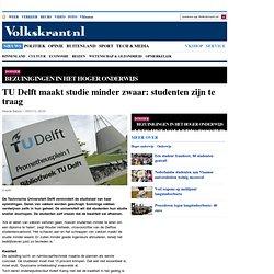 TU Delft maakt studie minder zwaar: studenten zijn te traag - Bezuinigingen in het hoger onderwijs