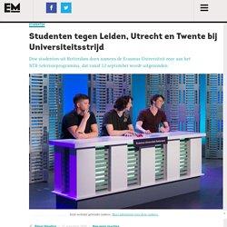 Studenten tegen Leiden, Utrecht en Twente bij Universiteitsstrijd – Erasmus Magazine