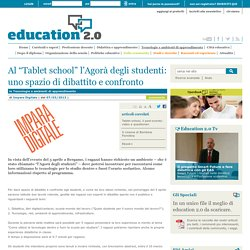 """Al """"Tablet school"""" l'Agorà degli studenti: uno spazio di dibattito e confronto - 2013"""