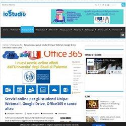 Servizi online per gli studenti Unipa: Webmail, Google Drive, Office365 e tanto altro - Iostudio