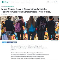 More Students Are Becoming Activists. Teachers Can Help Strengthen Their Voice.