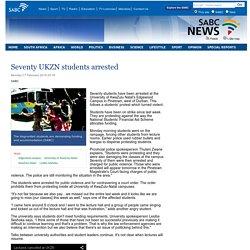 Seventy UKZN students arrested:Monday 17 February 2014