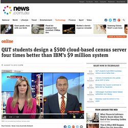 QUT students build $500 Australian census server better than IBM