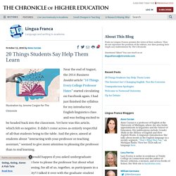 20 Things Students Say Help Them Learn – Lingua Franca - Blogs - The Chronicle of Higher Education