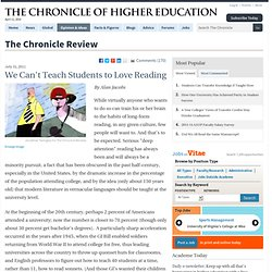 We Can't Teach Students to Love Reading - The Chronicle Review