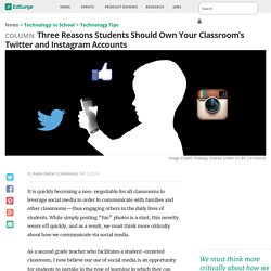 Three Reasons Students Should Own Your Classroom's Twitter and Instagram Accounts