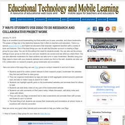 7 Ways Students Use Diigo To Do Research and Collaborative Project Work
