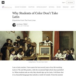 Why Students of Color Don't Take Latin - EIDOLON