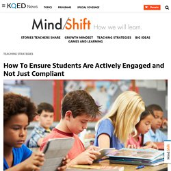 How To Ensure Students Are Actively Engaged and Not Just Compliant