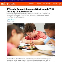 5 Ways to Support Students Who Struggle With Reading Comprehension