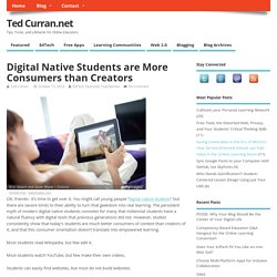 Digital Native Students are More Consumers than Creators