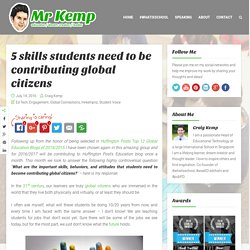 5 skills students need to be contributing global citizens – Mr Kemp