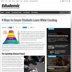 4 Ways to Ensure Students Learn While Creating