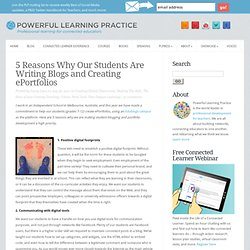 5 Reasons Why Our Students Are Writing Blogs and Creating ePortfolios