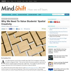 Why We Need To Value Students' Spatial Creativity