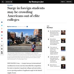 Surge in foreign students may be crowding Americans out of elite colleges