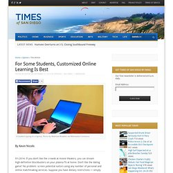 For Some Students, Customized Online Learning Is Best - Times of San Diego