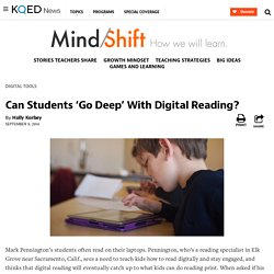 Can Students 'Go Deep' With Digital Reading?