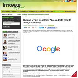 The end of 'just Google it': Why students need to be digitally literate