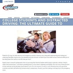 College Students and Distracted Driving: The Ultimate Guide to Driving Safe!
