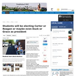 Students will be electing Carter or Reagan or maybe even Duck or Grace as president - Rome News-Tribune: Local