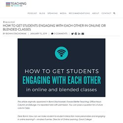 How to Get Students Engaging with Each Other in Online or Blended Classes – Teaching in Higher Ed