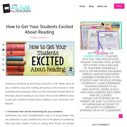 How to Get Your Students Excited About Reading