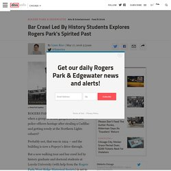 Bar Crawl Led By History Students Explores Rogers Park's Spirited Past - Rogers Park - DNAinfo Chicago