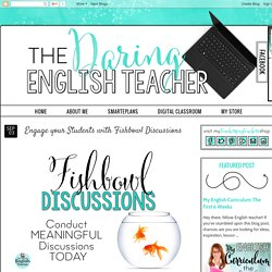 The Daring English Teacher: Engage your Students with Fishbowl Discussions