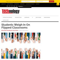 Students Weigh In On Flipped Classrooms