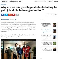 Why are so many college students failing to gain job skills before graduation?