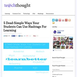 5 Dead-Simple Ways Your Students Can Use Hashtags For Learning