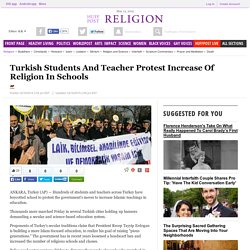 Turkish Students And Teacher Protest Increase Of Religion In Schools