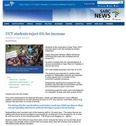 UCT students reject 6% fee increase :Wednesday 21 October 2015