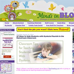 Minds in Bloom: 37 Ways to Help Students with Dyslexia Flourish in the Mainstream Classroom