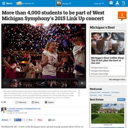 More than 4,000 students to be part of West Michigan Symphony's 2015 Link Up concert