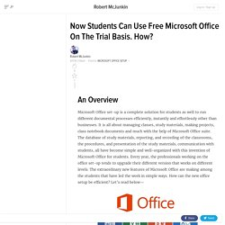 Now Students Can Use Free Microsoft Office On The Trial Basis. How?