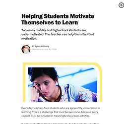 Helping Students Motivate Themselves to Learn
