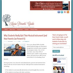 Why Students Really Quit Their Musical Instrument (and How Parents Can Prevent It) - The Music Parents' Guide