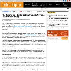 The Teacher as a Guide: Letting Students Navigate Their Own Learning