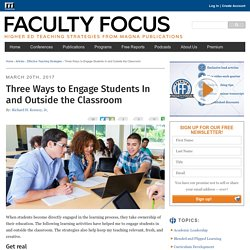 Three Ways to Engage Students In and Outside the Classroom