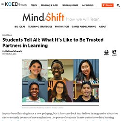 Students Tell All: What It's Like to Be Trusted Partners in Learning