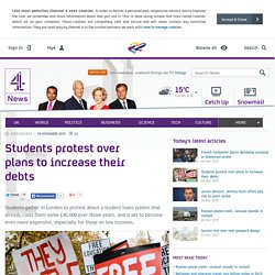 Students protest over plans to increase their debts