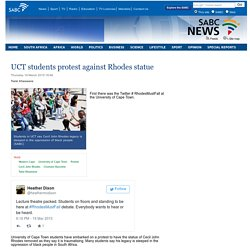 UCT students protest against Rhodes statue:Thursday 19 March 2015