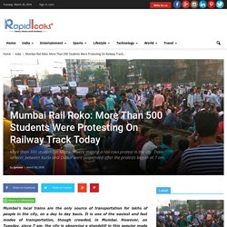 Mumbai Rail Roko: More Than 500 Students Were Protesting On Railway Track Today