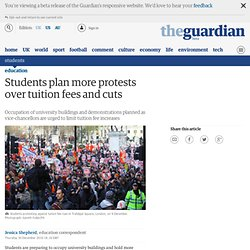 Students plan more protests over tuition fees and cuts