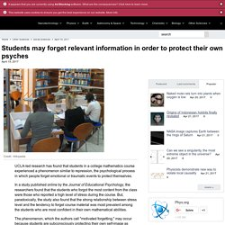 Students may forget relevant information in order to protect their own psyches